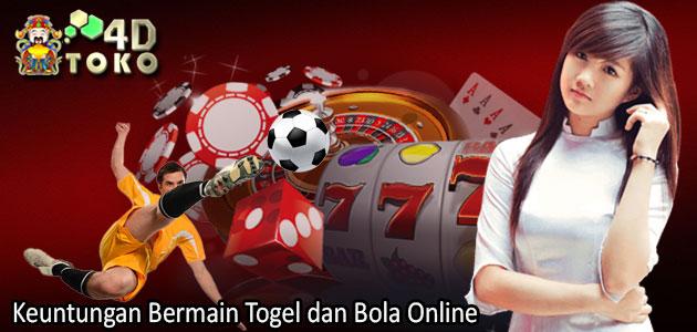 Keuntungan Bermain Togel dan Bola Online